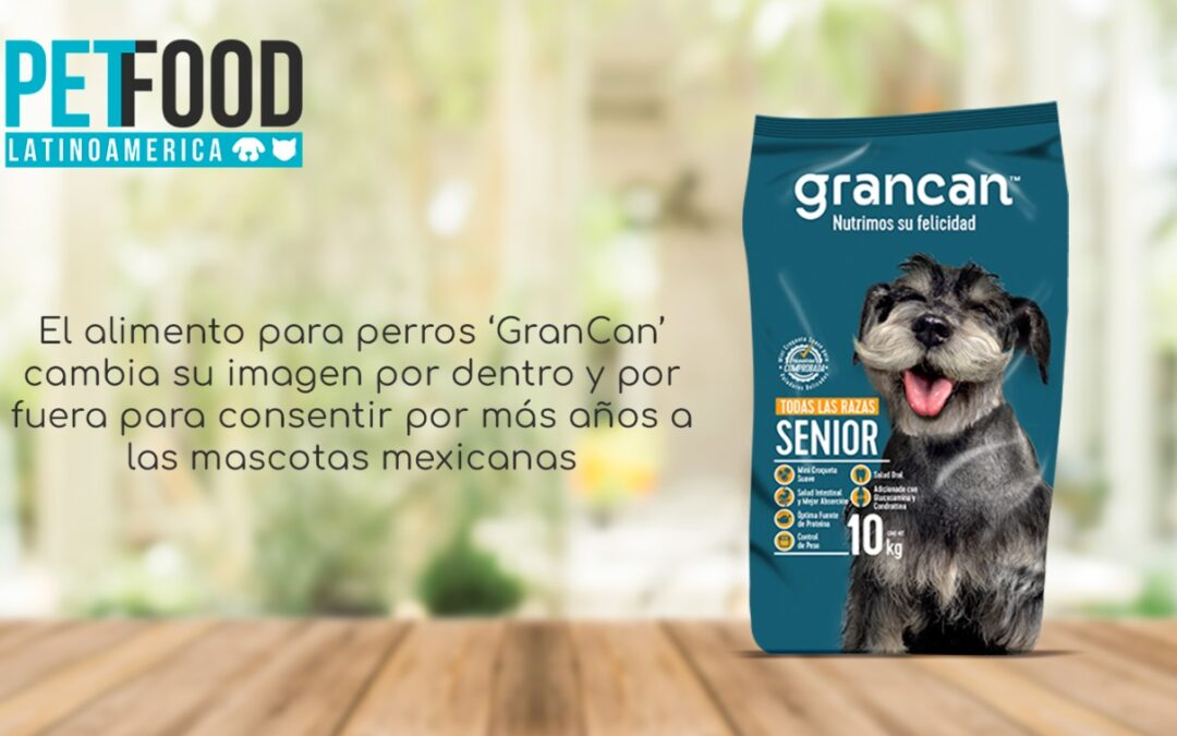 El alimento para perros 'GranCan' cambia su imagen por dentro y por fuera para consentir por más años a las mascotas mexicanas