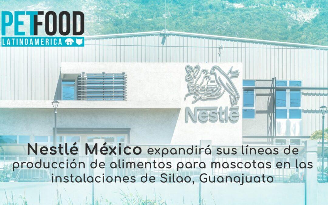 Nestlé México expandirá sus líneas de producción de alimentos para mascotas en las instalaciones de Silao, Guanajuato